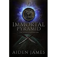 Immortal Pyramid (The Judas Chronicles Book 6)
