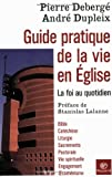 img - for Guide pratique de la vie en  glise : La Foi au quotidien book / textbook / text book