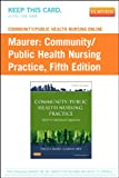 Community/Public Health Nursing Online for Community/Public Health Nursing Practice (User Guide and Access Code), Maurer, Frances A. and Smith, Claudia M., 1455750476
