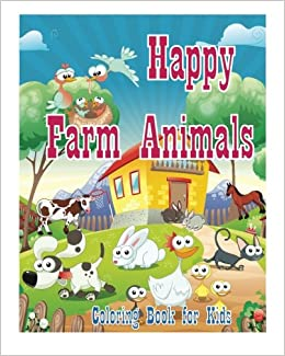 Coloring Book For Kids Happy Farm Animals Coloring Book Creative