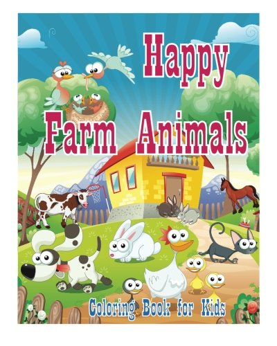 Download Coloring Book For Kids Happy Farm Animals Coloring Book: Creative Haven Coloring Books : coloring book for kindergarten and kids (Happy Coloring Book For Kids) (Volume 1) pdf epub