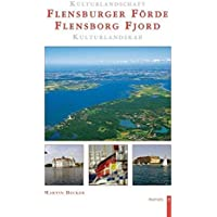 Kulturlandschaft Flensburger Förde - Kulturlandskab Flensborg Fjord: Text: Dtsch /Dän.