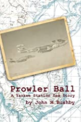 Prowler Ball: A Yankee Station Sea Story Paperback