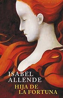 Hija de la fortuna par Isabel Allende