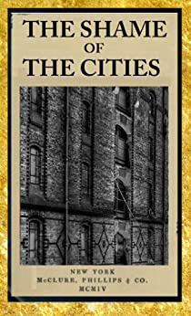 Amazon Com The Shame Of The Cities Ebook Lincoln Steffens Kindle Store