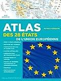 ATLAS DES 28 ETATS UNION EUROPEENNE