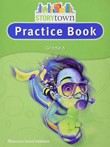 Storytown: Practice Book Student Edition Grade 6