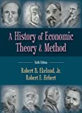 A History of Economic Theory and Method, Ekelund, Robert B., Jr. and Hébert, Robert F., 147860638X