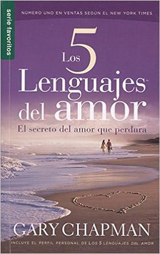Los 5 Lenguajes Del Amor El Secreto Del Amor Que Perdura Favoritos