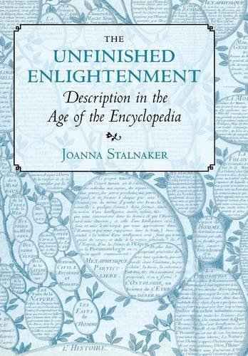 The Unfinished Enlightenment: Description in the Age of the Encyclopedia