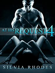 At His Request 4 - Dominated By The Billionaire (A BDSM Erotic Romance)