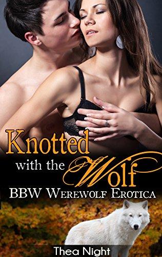 Knotted with the Wolf: BBW Werewolf - Bdsmerotica Supernatural