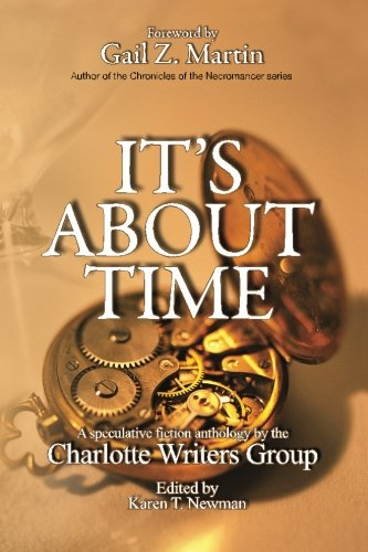 It's About Time - Charlotte Writers Group Anthology: Charlotte Writers Group Anthology