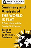 img - for Summary and Analysis of The World Is Flat 3.0: A Brief History of the Twenty-first Century: Based on the Book by Thomas L. Friedman (Smart Summaries) book / textbook / text book
