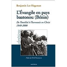 L'évangile En Pays Baatonou (bénin): de l'Hostilité À l'Harmonie