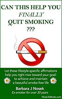 Can This Help You FINALLY Quit Smoking ??? by [Nosek, Barbara J]
