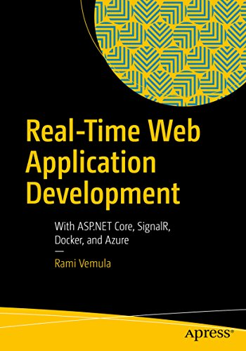 Real-Time Web Application Development: With ASP NET Core, SignalR, Docker,  and Azure