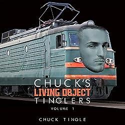 Chuck's Living Object Tinglers, Volume 1