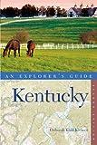 Explorer's Guide Kentucky (Explorer's Complete) by Deborah Kohl Kremer front cover