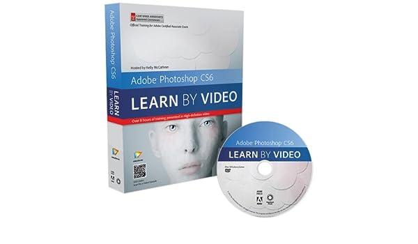 Adobe Photoshop CS6: Learn by Video: Core Training in Visual Communication: Amazon.es: Kelly McCathran, Video2brain: Libros en idiomas extranjeros