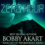 Zero Hour: The Blackout Series, Book 2 | Bobby Akart