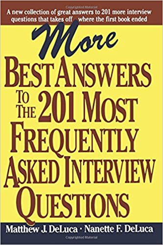 More Best Answers To The 201 Most Frequently Asked Interview