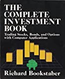 The Complete Investment Book: Trading Stocks, Bonds, and Options With Computer Applications