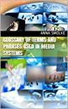 Glossary of terms and phrases used in media systems