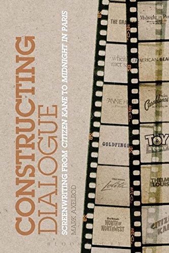 Constructing Dialogue: Screenwriting from Citizen Kane to Midnight in Paris