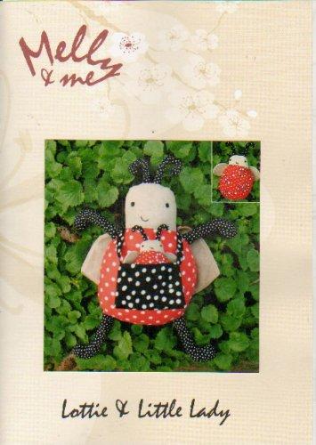 Melly & Me: Lottie & Little Lady (Lady Bugs Soft Toy Sewing Pattern)