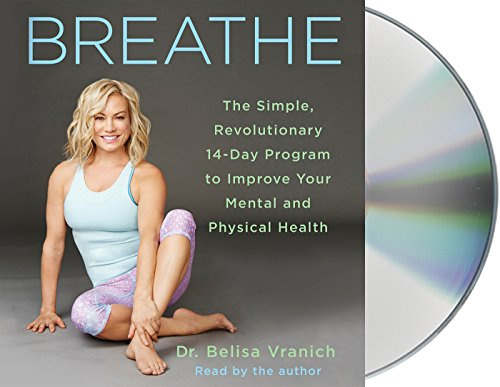Breathe: The Simple, Revolutionary 14-Day Program to Improve Your Mental and Physical Health