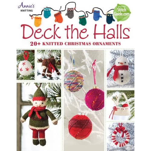 Deck The Halls 20 Knitted Christmas Ornaments Annies