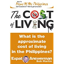 Cost of Living in the Philippines (How to Move to the Philippines Book 17)