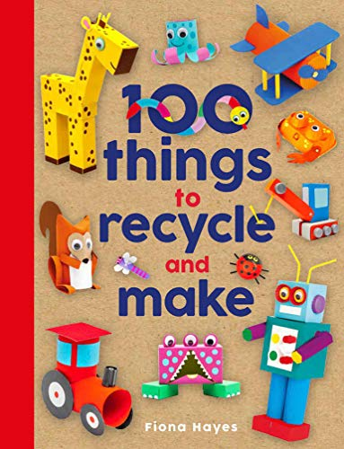 100 Things to Recycle and Make (Crafty Makes) (Christmas Things To Make Out Of Paper Plates)