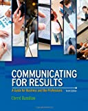 Communicating for Results : A Guide for Business and the Professions, Hamilton, Cheryl, 1111842167