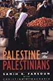 Palestine and the Palestinians, Samih K. Farsoun and Christina E. Zacharia, 0813327733