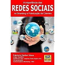 A importância das Redes Sociais no Branding e Fidelização de Clientes.: Estudo de caso da empresa Porto Seguro S/A.