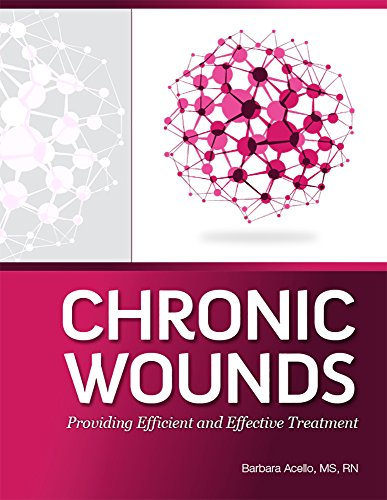 Chronic Wounds: Providing Efficient and Effective Treatment by HCPro Inc.