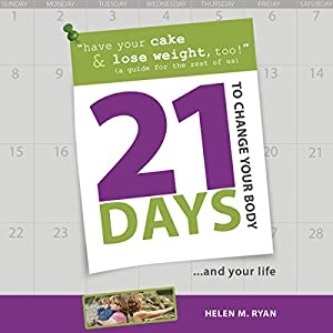 21 Days to Change Your Body Hörbuch