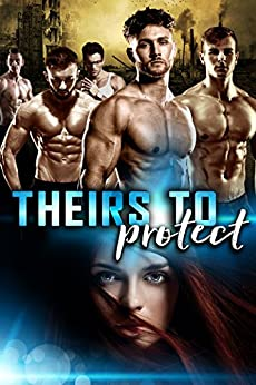 Theirs To Protect: a Reverse Harem Romance by [Black, Stasia]