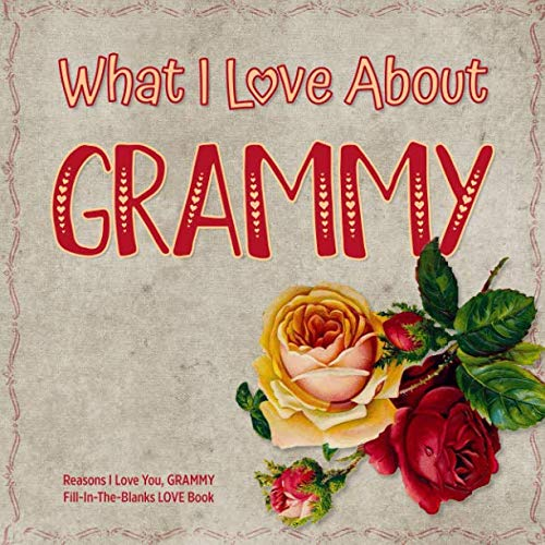 What I Love About Grammy: Reasons I Love You, Grammy - Fill in the blanks love book (red rose)