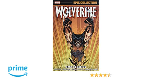 63506b9cddf Amazon.com: Wolverine Epic Collection: Back to Basics (9781302916091 ...