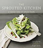 Best Whole Grain Foods - The Sprouted Kitchen: A Tastier Take on Whole Review
