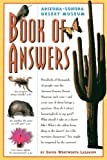 Arizona-Sonora Desert Museum Book of Answers