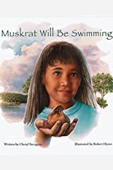 Muskrat Will Be Swimming Paperback