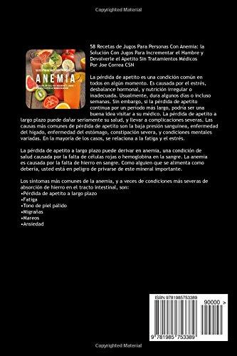 58 Recetas de Jugos Para Personas Con Anemia: La Solución Con Jugos Para Incrementar el Hambre y Devolverle el Apetito Sin Tratamientos Médicos (Spanish ...