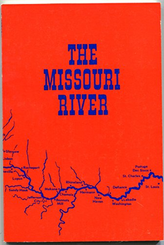 THE MISSOURI RIVER. The River Rat's Guide to Missouri River History and - Ks Leawood