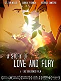 A Story Of Love And Fury
