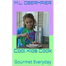 Cool Kids Cook: Gourmet Everyday