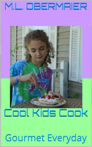 Cool Kids Cook: Gourmet Everyday by [Obermaier, M.L.]